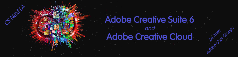Creative Suite 6 Launch with LA area Adobe User Groups