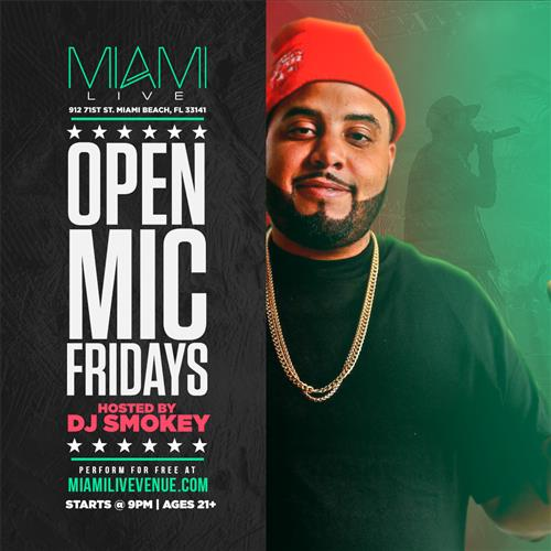 Miami LIVE Open Mic Fridays with DJ Smokey of Poe Boy Music Group