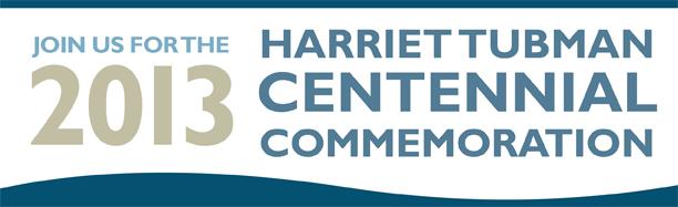 Harriet Tubman Centennial Commemoration Banner