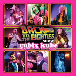 Rubix Kube Back to the Eighties Show