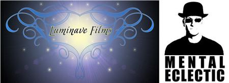 Luminave Films & Mental Eclectic