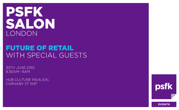 PSFK SALON LONDON - Future Of Retail