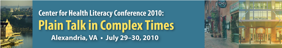 Center for Health Literacy Conference 2010: Plain Talk in Complex Times