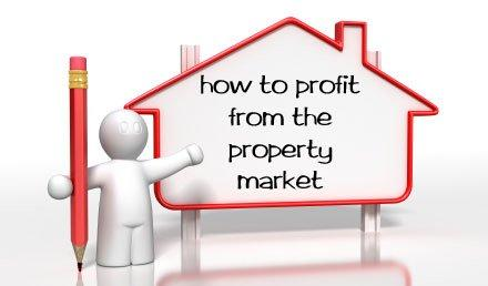 How to Profit from the Property Market
