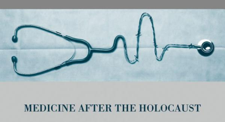 Sheldon Rubenfeld Medicine after the Holocaust Palgrave