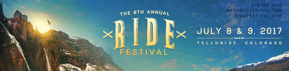 The Ride Festival - July 8 and 9, 2017, Telluride, CO