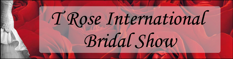 T Rose International Bridal Show