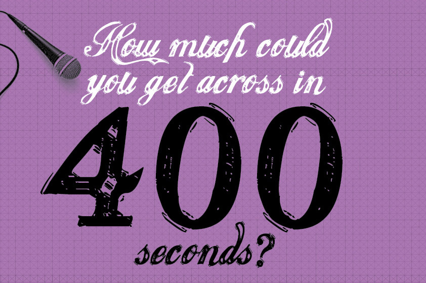 How much could you say in 400 seconds?