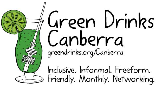 Green Drinks Canberra: Inclusive. Informal. Freeform. Friendly. Monthly. Networking.