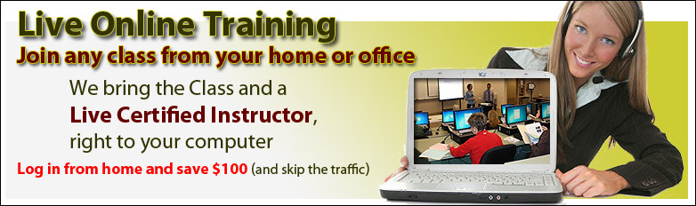 Live Online Training from your home or office! Log in from home and save $100! And skip the traffic!