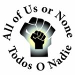 All of Us or None / Todos O Nadie