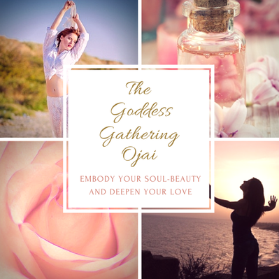 The Goddess Gathering -Ojai, Ca