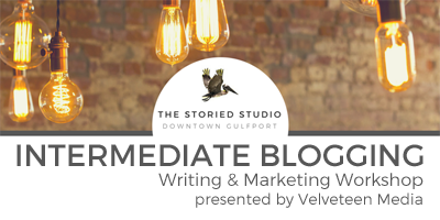 Intermediate Blogging at The Storied Studio