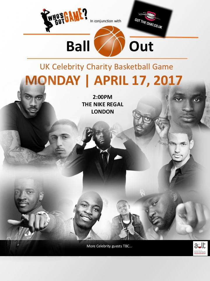 Who's Got Game in Conjuction with Cut The Chat presents : Ball Out! Charity Celebrity Basketball Game